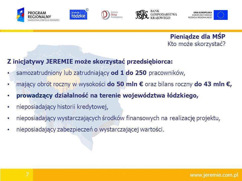 Pieniądze dla MŚP Przeznaczenie środków Finansowanie działalności gospodarczej MŚP, w szczególności: finansowanie inwestycji polegających m.in.
