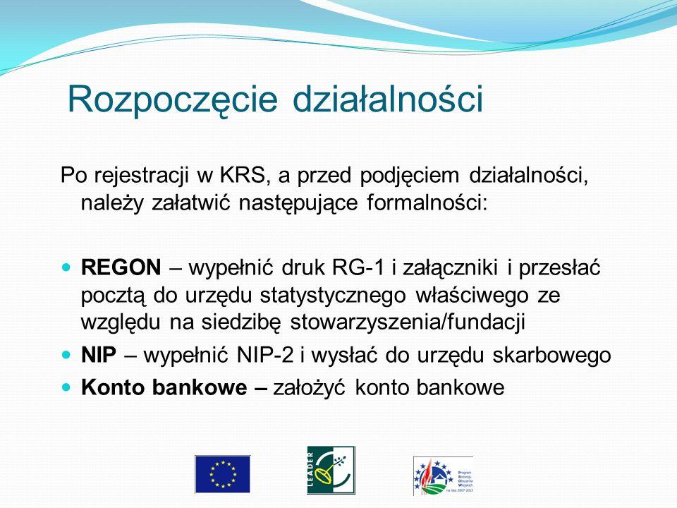 Rozpoczęcie działalności Po rejestracji w KRS, a przed podjęciem działalności, należy załatwić następujące formalności: REGON – wypełnić druk RG-1 i z