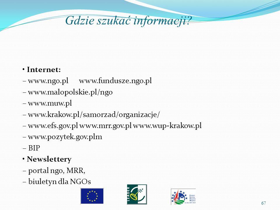 67 Internet: – www.ngo.pl www.fundusze.ngo.pl – www.malopolskie.pl/ngo – www.muw.pl – www.krakow.pl/samorzad/organizacje/ – www.efs.gov.pl www.mrr.gov