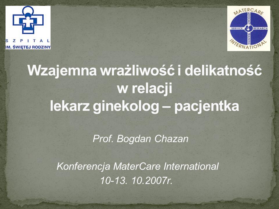 Prof. Bogdan Chazan Konferencja MaterCare International 10-13. 10.2007r.
