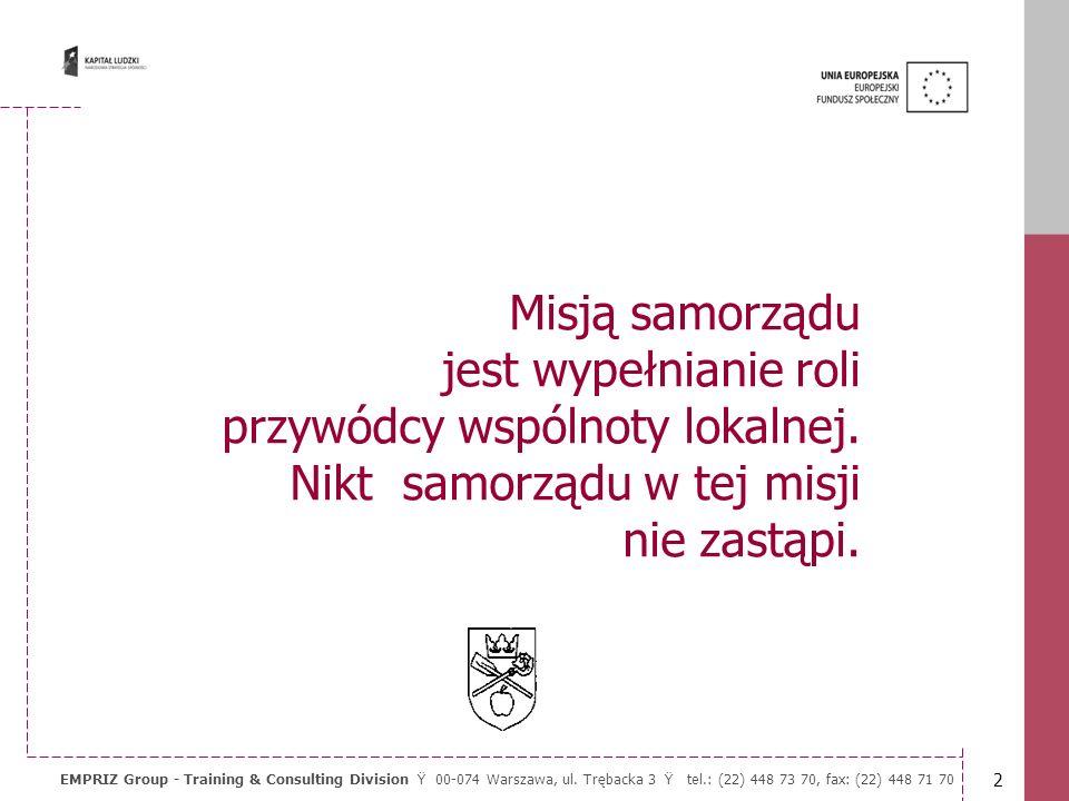 1 EMPRIZ Group - Training & Consulting Division Ÿ 00-074 Warszawa, ul. Trębacka 3 Ÿ tel.: (22) 448 73 70, fax: (22) 448 71 70 Motto Nie mamy ropy naft