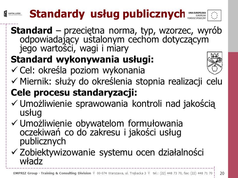 19 EMPRIZ Group - Training & Consulting Division Ÿ 00-074 Warszawa, ul. Trębacka 3 Ÿ tel.: (22) 448 73 70, fax: (22) 448 71 70 Dobrze zarządzana gmina