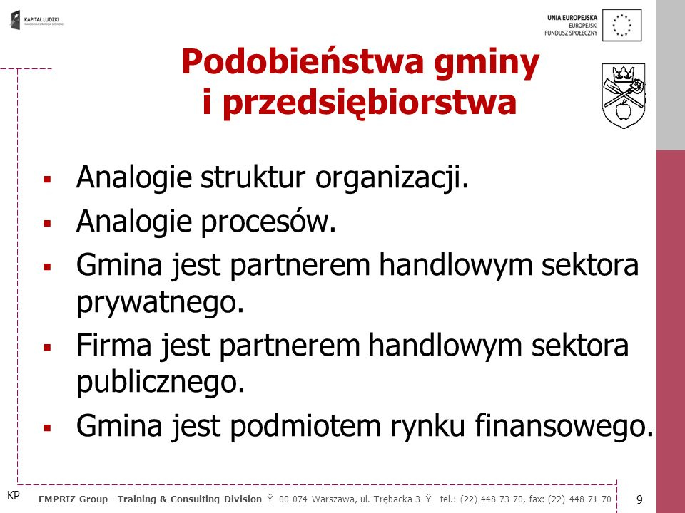 8 EMPRIZ Group - Training & Consulting Division Ÿ 00-074 Warszawa, ul. Trębacka 3 Ÿ tel.: (22) 448 73 70, fax: (22) 448 71 70 Gmina: Jest to ogół mies