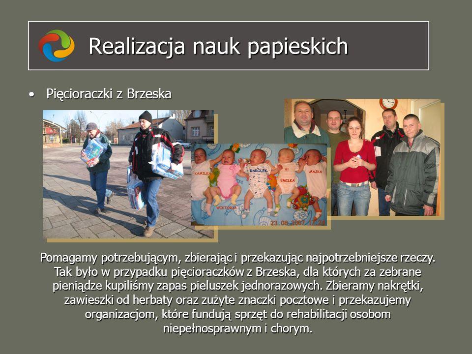 Realizacja nauk papieskich Pięcioraczki z BrzeskaPięcioraczki z Brzeska Pomagamy potrzebującym, zbierając i przekazując najpotrzebniejsze rzeczy. Tak