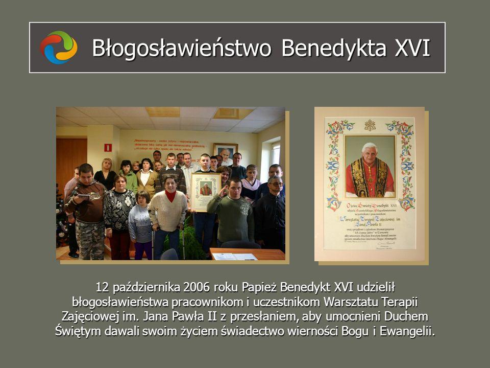 Błogosławieństwo Benedykta XVI 12 października 2006 roku Papież Benedykt XVI udzielił błogosławieństwa pracownikom i uczestnikom Warsztatu Terapii Zaj