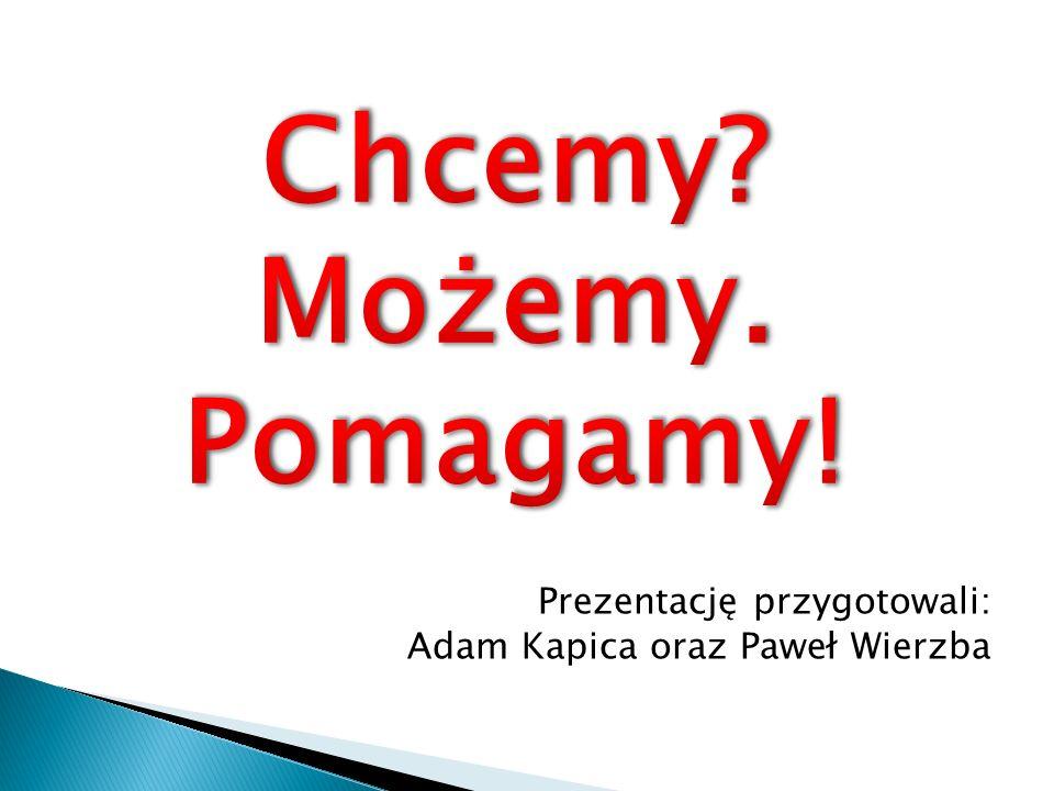 Prezentację przygotowali: Adam Kapica oraz Paweł Wierzba