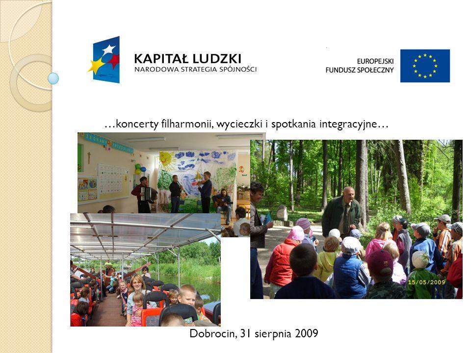 Dobrocin, 31 sierpnia 2009 …koncerty filharmonii, wycieczki i spotkania integracyjne…