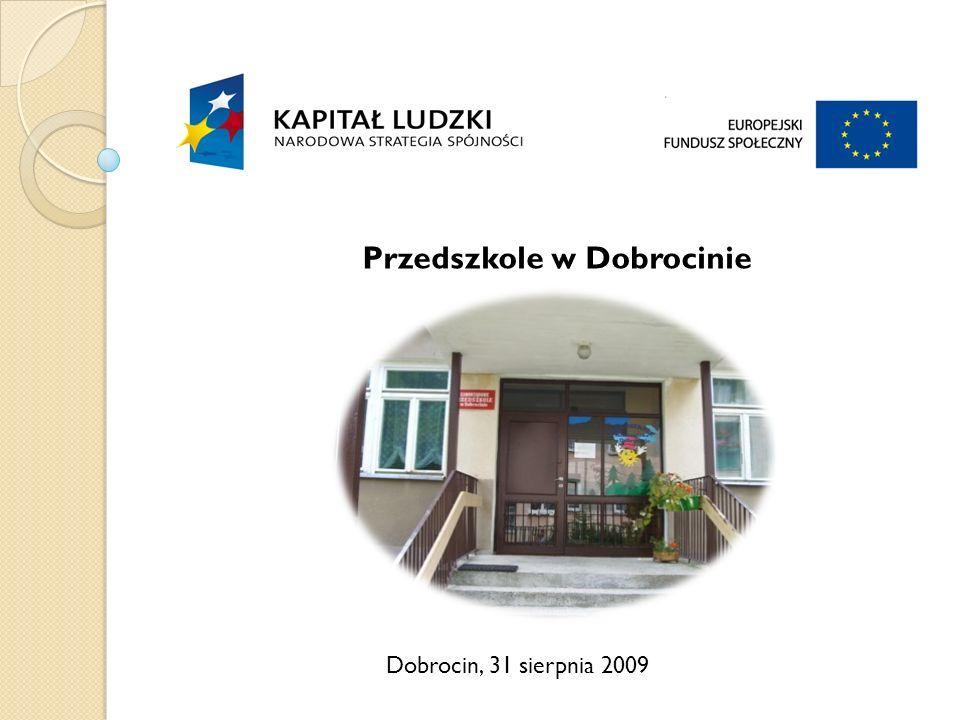 Dobrocin, 31 sierpnia 2009 Przedszkole w Dobrocinie