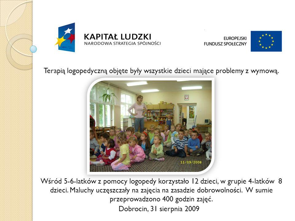 Dobrocin, 31 sierpnia 2009 Terapią logopedyczną objęte były wszystkie dzieci mające problemy z wymową.