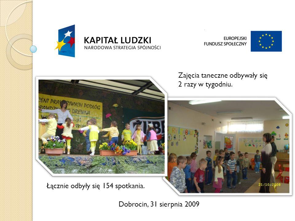 Dobrocin, 31 sierpnia 2009 Zajęcia taneczne odbywały się 2 razy w tygodniu.