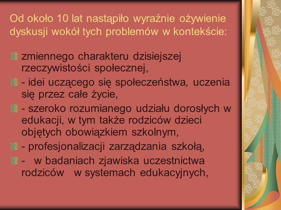 Bibliografia: Opracowanie Eurydice, rola rodziców w europejskich systemach edukacyjnych Teksty prof.