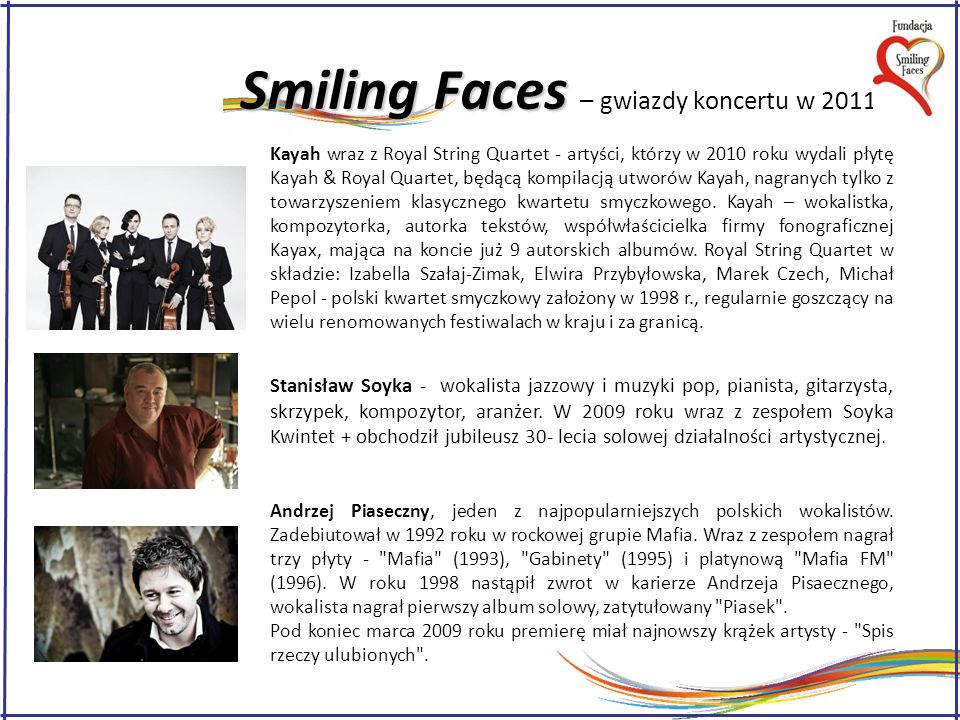 Smiling Faces Smiling Faces – gwiazdy koncertu w 2011 r.