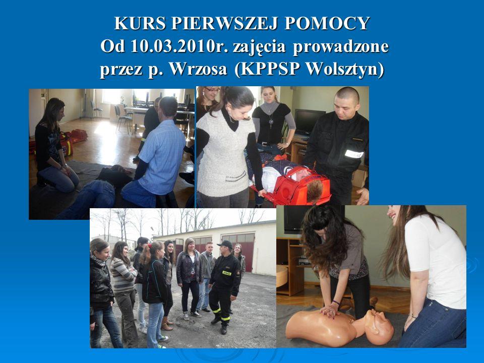 KURS PIERWSZEJ POMOCY Od 10.03.2010r. zajęcia prowadzone przez p. Wrzosa (KPPSP Wolsztyn)