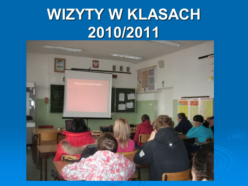 WIZYTY W KLASACH 2010/2011