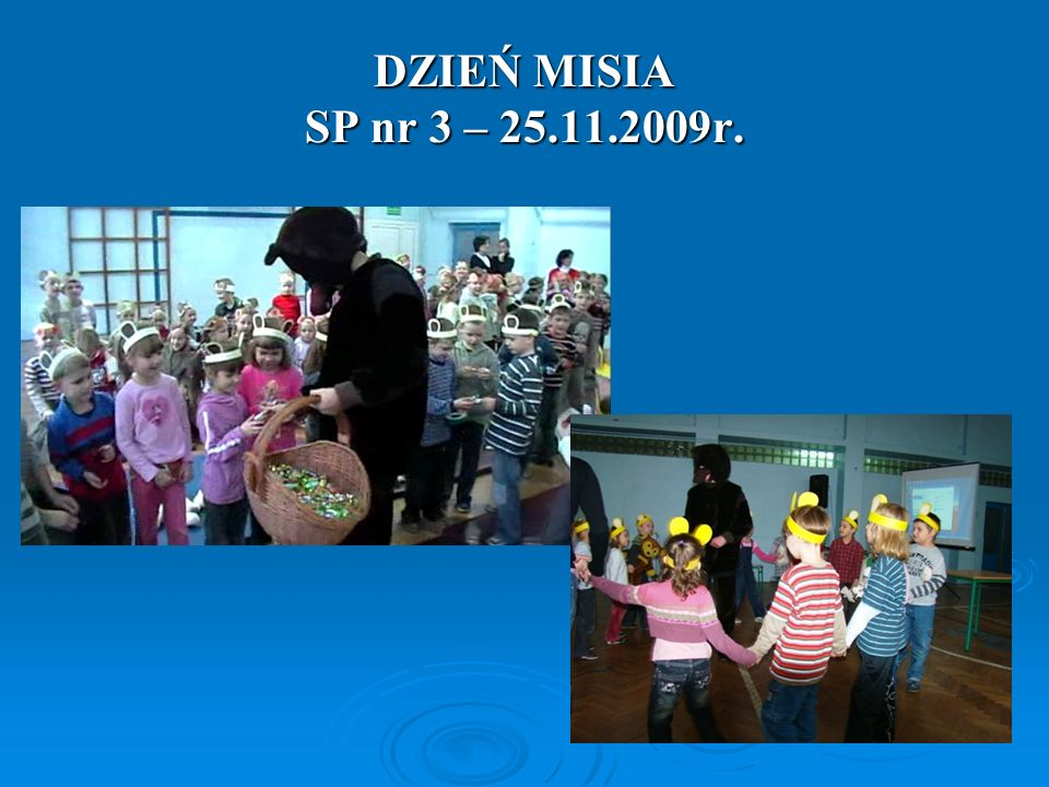 DZIEŃ MISIA SP nr 3 – 25.11.2009r.