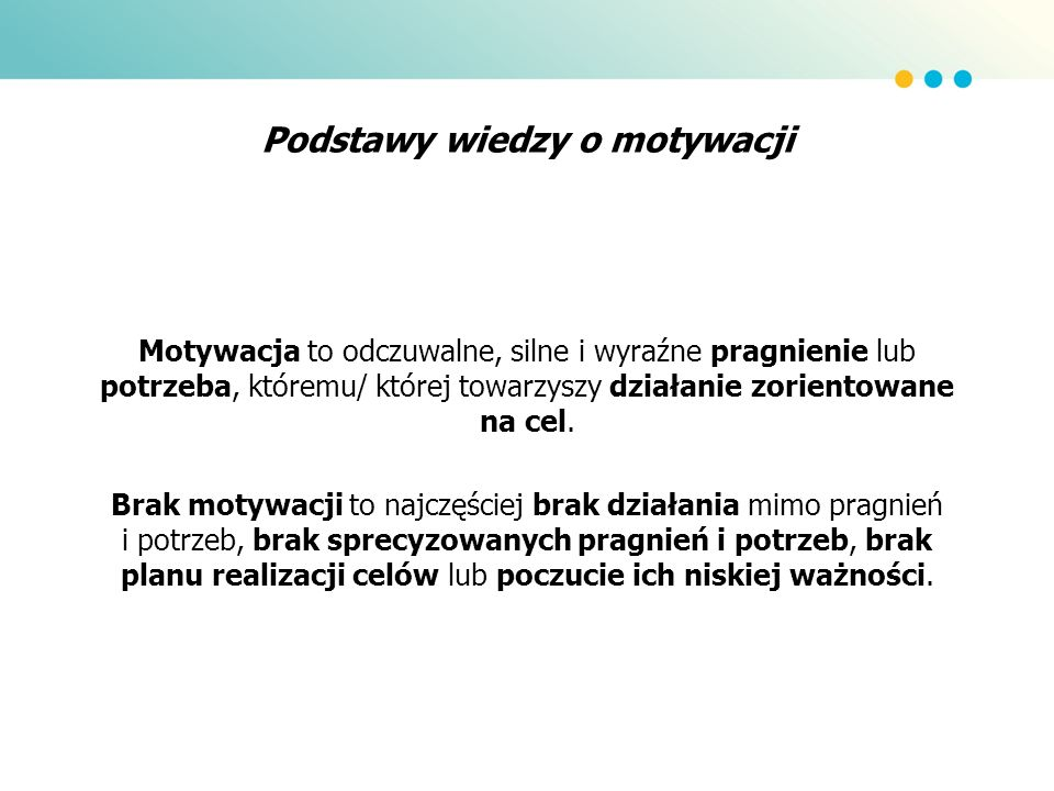Zasady motywacji wg T.Lowe Każdy motywuje się inaczej.