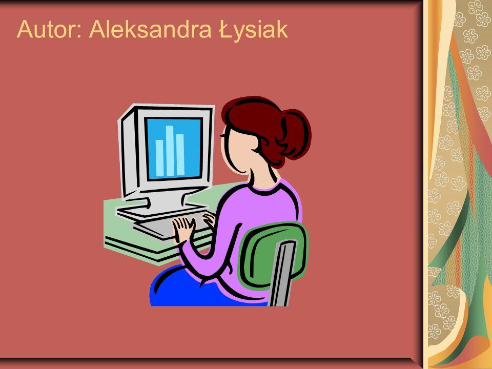 Autor: Aleksandra Łysiak