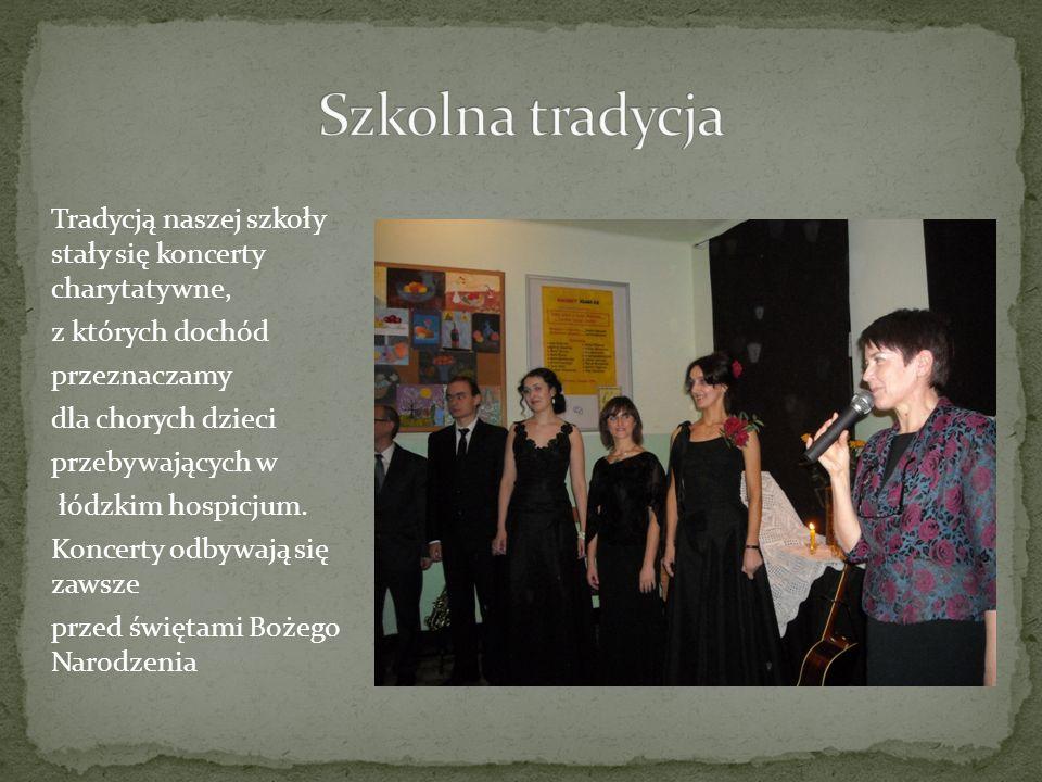 Tradycją naszej szkoły stały się koncerty charytatywne, z których dochód przeznaczamy dla chorych dzieci przebywających w łódzkim hospicjum. Koncerty