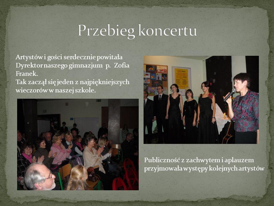 Artystów i gości serdecznie powitała Dyrektor naszego gimnazjum p. Zofia Franek. Tak zaczął się jeden z najpiękniejszych wieczorów w naszej szkole. Pu