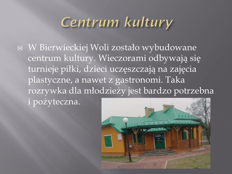 W Bierwieckiej Woli zostało wybudowane centrum kultury.