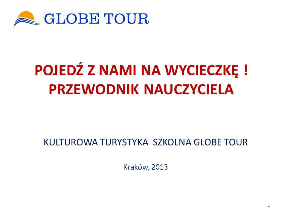 Dziękujemy za uwagę.Zadecyduj o wyjeździe Ciesz się wycieczką z GLOBE TOUREM.