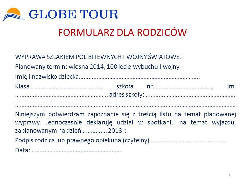 cd. List do rodziców GLOBE TOUR (www.globetour.com.pl) jest wpisany na listę organizatorów turystyki Wojewody Małopolskiego, ma również aktualną gwara