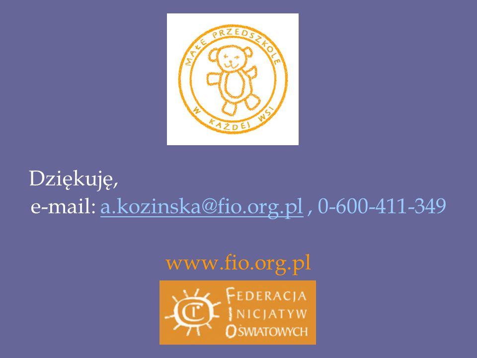 Dziękuję, e-mail: a.kozinska@fio.org.pl, 0-600-411-349a.kozinska@fio.org.pl www.fio.org.pl