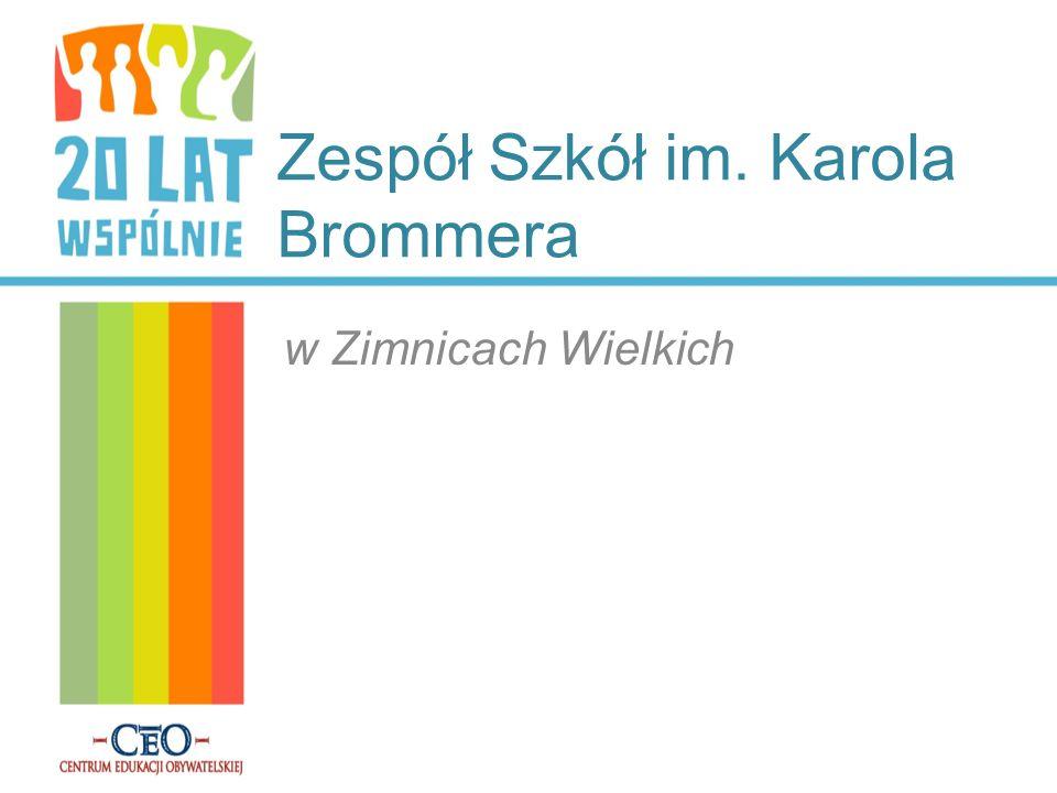 Zespół Szkół im. Karola Brommera w Zimnicach Wielkich