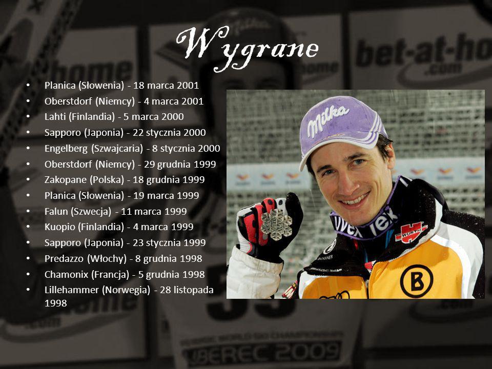 Wygrane Planica (Słowenia) - 18 marca 2001 Oberstdorf (Niemcy) - 4 marca 2001 Lahti (Finlandia) - 5 marca 2000 Sapporo (Japonia) - 22 stycznia 2000 En