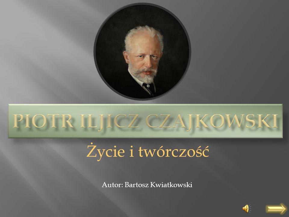 Życie i twórczość Autor: Bartosz Kwiatkowski