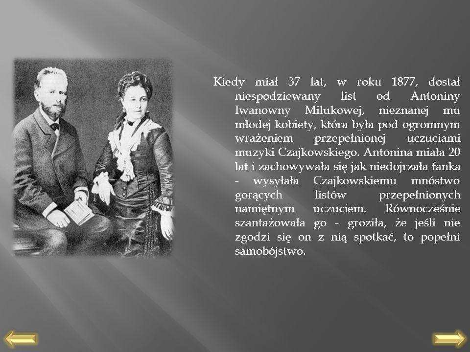 Kiedy miał 37 lat, w roku 1877, dostał niespodziewany list od Antoniny Iwanowny Milukowej, nieznanej mu młodej kobiety, która była pod ogromnym wrażen