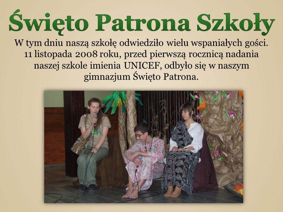 W tym dniu naszą szkołę odwiedziło wielu wspaniałych gości. 11 listopada 2008 roku, przed pierwszą rocznicą nadania naszej szkole imienia UNICEF, odby