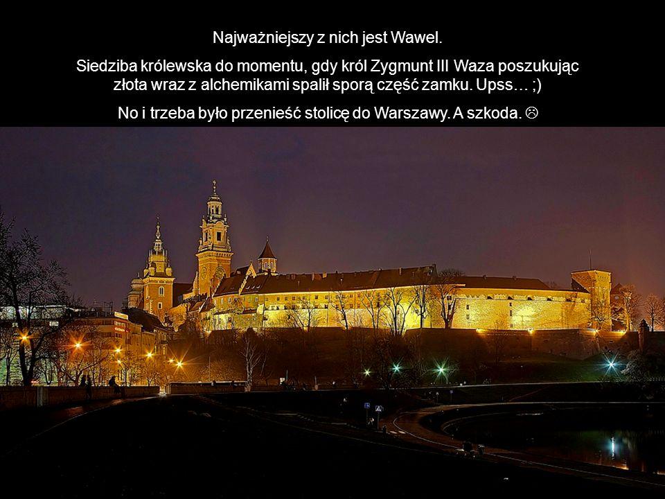 Najważniejszy z nich jest Wawel.