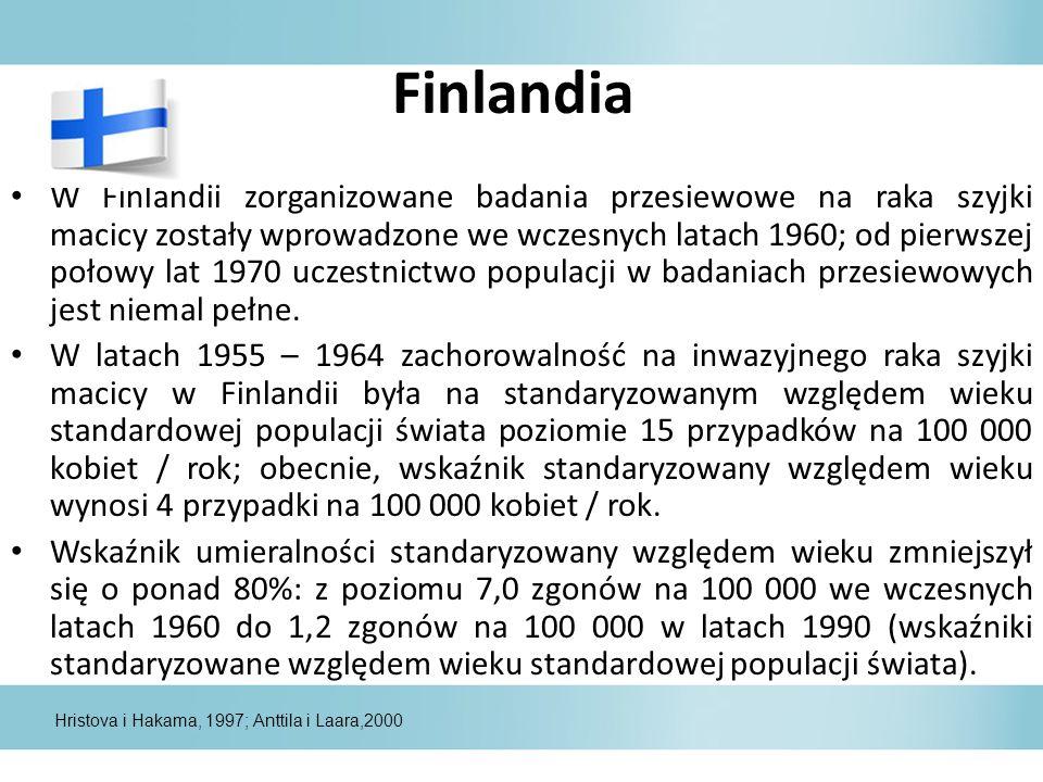 Finlandia W Finlandii zorganizowane badania przesiewowe na raka szyjki macicy zostały wprowadzone we wczesnych latach 1960; od pierwszej połowy lat 1970 uczestnictwo populacji w badaniach przesiewowych jest niemal pełne.