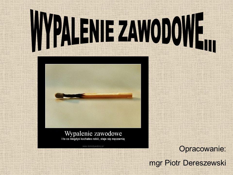 Opracowanie: mgr Piotr Dereszewski