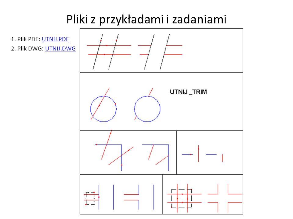 Pliki z przykładami i zadaniami 1. Plik PDF: UTNIJ.PDFUTNIJ.PDF 2. Plik DWG: UTNIJ.DWGUTNIJ.DWG