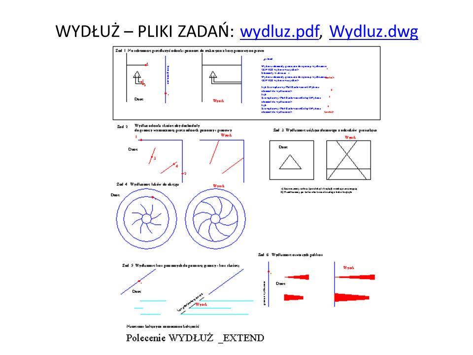WYDŁUŻ – PLIKI ZADAŃ: wydluz.pdf, Wydluz.dwgwydluz.pdfWydluz.dwg