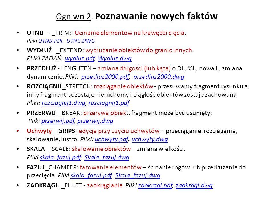 Polecenie rozciągnij – odnośniki do plików Plik PDF Plik PDF Rozciagnij.pdf; Plik DWG Rozciagnij.dwgPlik DWG