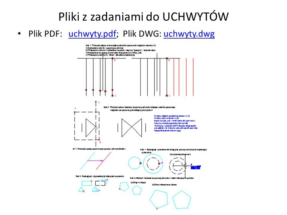 Pliki z zadaniami do UCHWYTÓW Plik PDF: uchwyty.pdf; Plik DWG: uchwyty.dwguchwyty.pdfuchwyty.dwg