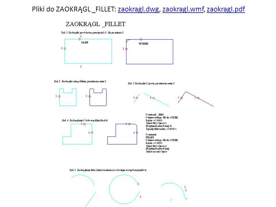 Pliki do ZAOKRĄGL _FILLET: zaokragl.dwg, zaokragl.wmf, zaokragl.pdfzaokragl.dwgzaokragl.wmfzaokragl.pdf