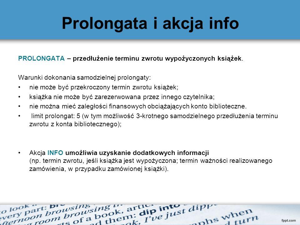 Prolongata i akcja info PROLONGATA – przedłużenie terminu zwrotu wypożyczonych książek. Warunki dokonania samodzielnej prolongaty: nie może być przekr