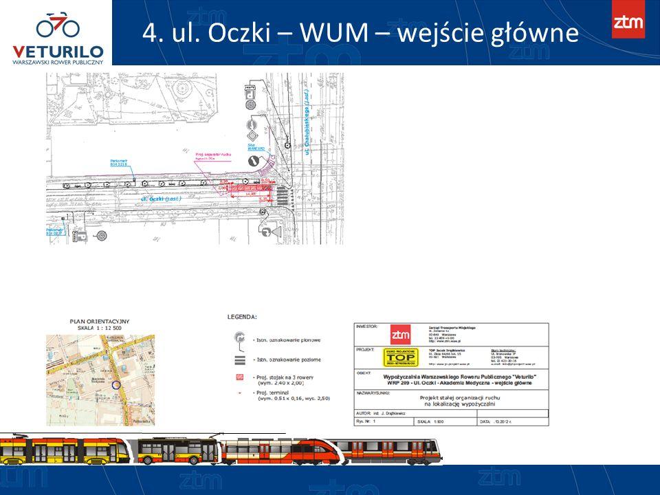 4. ul. Oczki – WUM – wejście główne