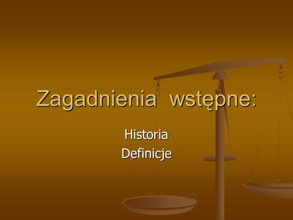 Zagadnienia wstępne: HistoriaDefinicje