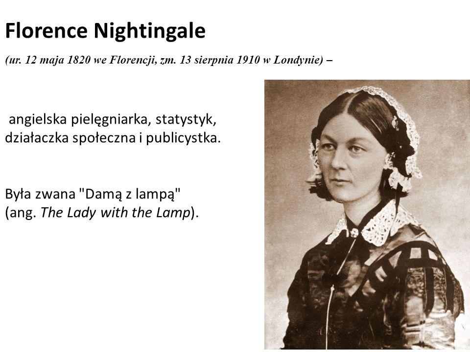 Florence Nightingale (ur. 12 maja 1820 we Florencji, zm. 13 sierpnia 1910 w Londynie) – angielska pielęgniarka, statystyk, działaczka społeczna i publ