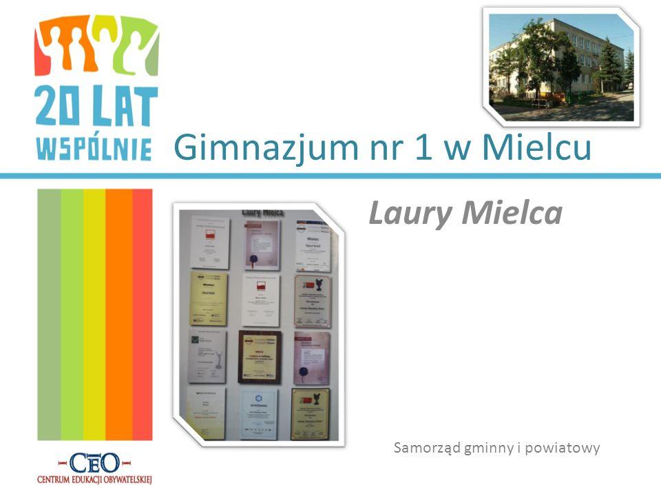Gimnazjum nr 1 w Mielcu Laury Mielca Samorząd gminny i powiatowy