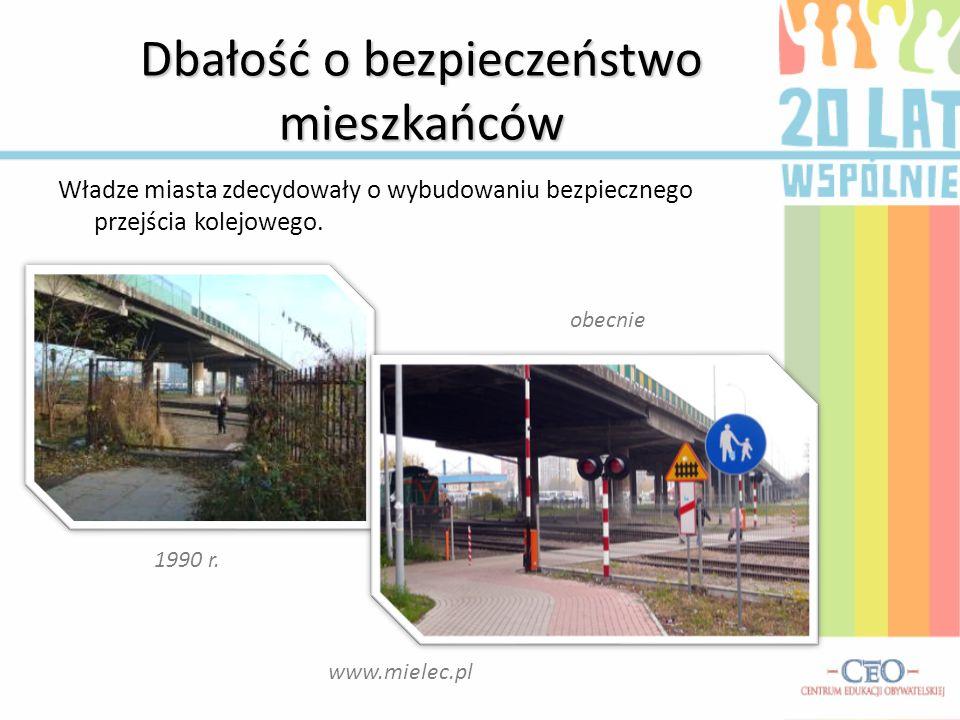 Dbałość o bezpieczeństwo mieszkańców obecnie 1990 r. Władze miasta zdecydowały o wybudowaniu bezpiecznego przejścia kolejowego. www.mielec.pl