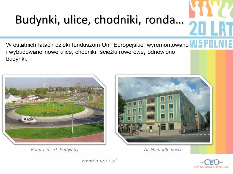Budynki, ulice, chodniki, ronda… W ostatnich latach dzięki funduszom Unii Europejskiej wyremontowano i wybudowano nowe ulice, chodniki, ścieżki rowero