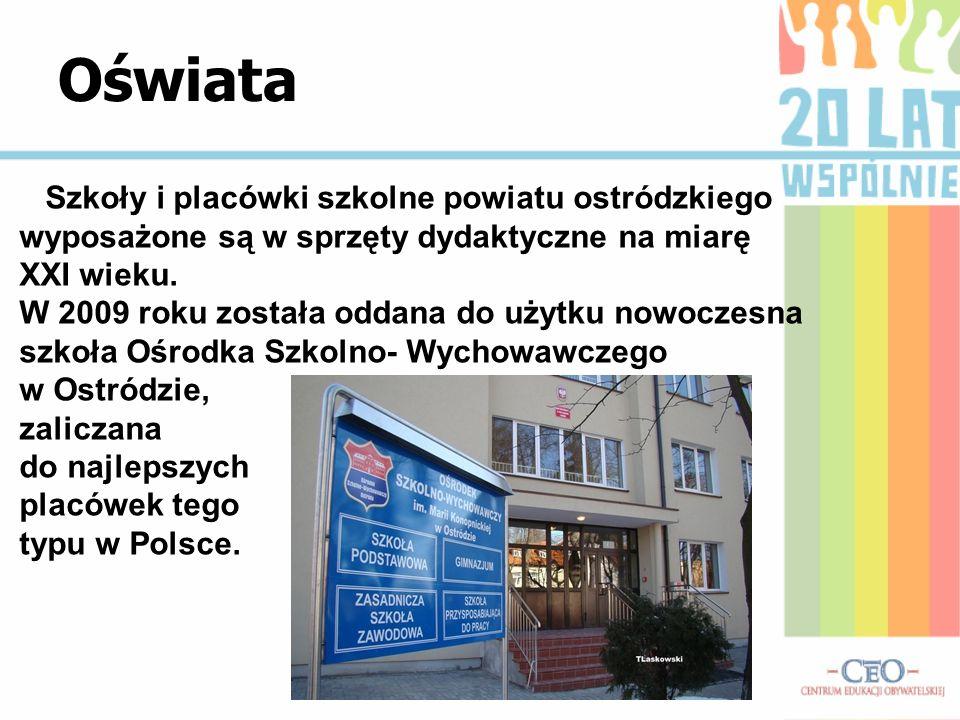 Oświata Szkoły i placówki szkolne powiatu ostródzkiego wyposażone są w sprzęty dydaktyczne na miarę XXI wieku. W 2009 roku została oddana do użytku no