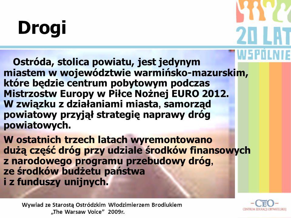 Drogi Ostróda, stolica powiatu, jest jedynym miastem w województwie warmińsko-mazurskim, które będzie centrum pobytowym podczas Mistrzostw Europy w Pi