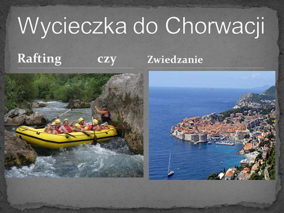 Rafting czy Zwiedzanie